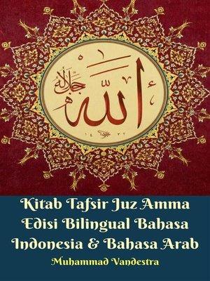cover image of Kitab Tafsir Juz Amma Edisi Bilingual Bahasa Indonesia & Bahasa Arab