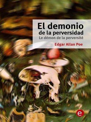 cover image of El demonio de la perversidad/Le démon de la perversité