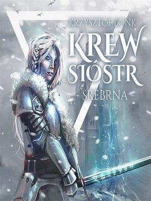 cover image of Krew sióstr. Srebrna
