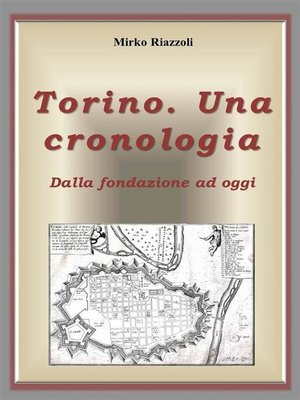 cover image of Torino. Una cronologia Dalla fondazione ad oggi