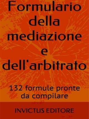 cover image of Formulario della mediazione e dell'arbitrato
