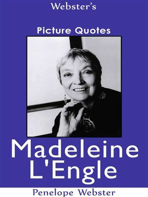 cover image of Webster's Madeleine L'Engle Picture Quotes