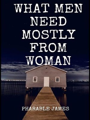cover image of What men mostly need from women