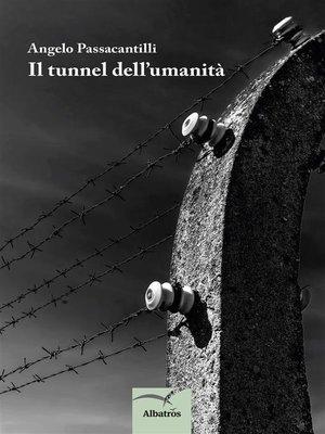 cover image of Il tunnel dell'umanita'