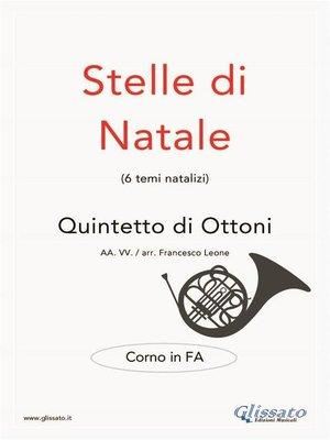 cover image of Stelle di Natale--Quintetto di Ottoni (CORNO in Fa)