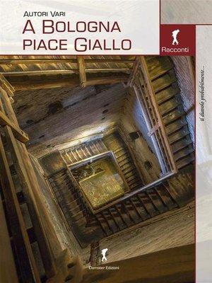 cover image of A Bologna piace Giallo