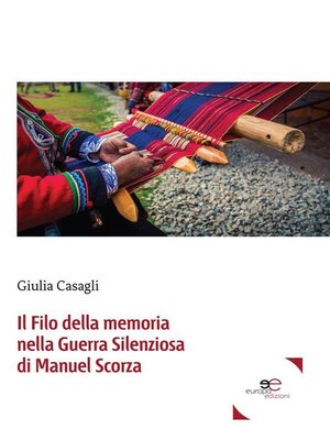 cover image of Il Filo della memoria nella Guerra Silenziosa di Manuel Scorza