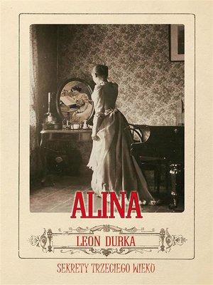 cover image of Alina--sekrety trzeciego wieku