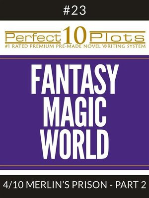 "cover image of Perfect 10 Fantasy Magic World Plots #23-4 ""MERLIN'S PRISON – PART 2"""