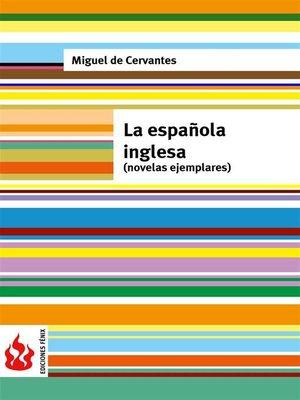 cover image of La española inglesa. Novelas ejemplares (low cost). Edición limitada