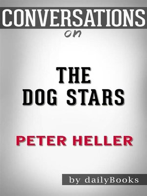 cover image of The Dog Stars (Vintage Contemporaries)--by Peter Heller | Conversation Starters