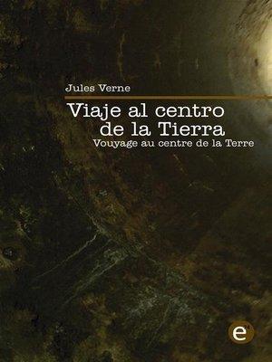 cover image of Viaje al centro de la Tierra/Voyage au centre de la Terre