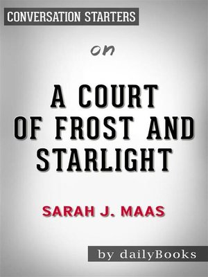cover image of A Court of Frost and Starlight--by Sarah J. Maas | Conversation Starters