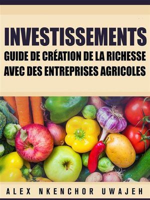 cover image of Investissements--Guide De Création De La Richesse Avec Des Entreprises Agricoles