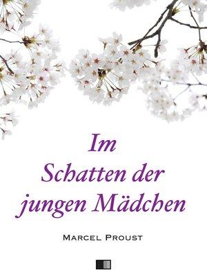 cover image of Im Schatten der jungen Mädchen