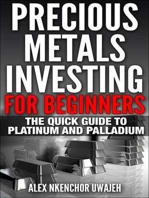 cover image of Precious Metals Investing For Beginners