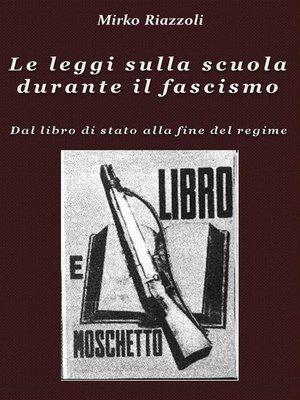 cover image of Le leggi sulla scuola durante il fascismo Volume 2