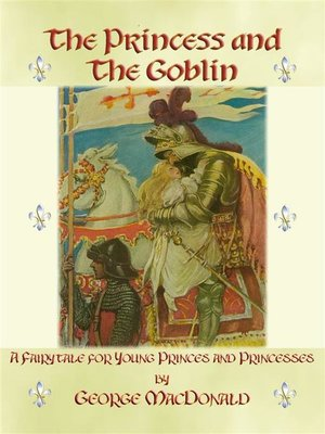 cover image of THE PRINCESS AND THE GOBLIN--A Tale of Fantasy for young Princes and Princesses