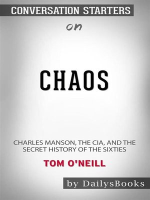 cover image of Chaos--Charles Manson, the CIA, and the Secret History of the Sixties by Tom O'Neill--Conversation Starters