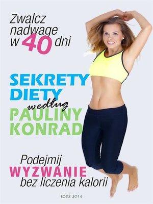 cover image of Sekrety diety według Pauliny Konrad