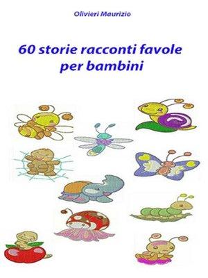 cover image of Storie racconti favole per bambini