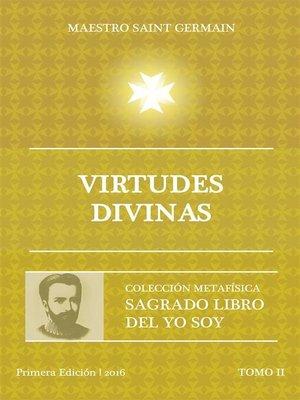 cover image of Virtudes Divinas--Tomo II Sagrado libro del Yo Soy