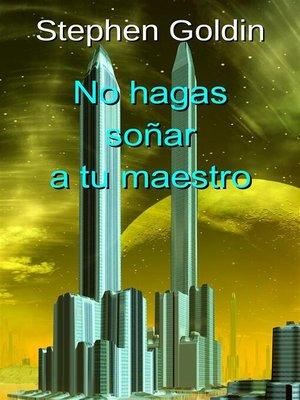 cover image of No hagas soñar a tu maestro
