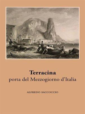 cover image of Terracina, porta del Mezzogiorno d'Italia