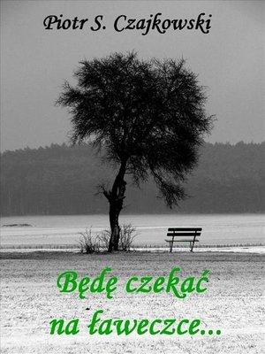 cover image of Będę czekać na ławeczce