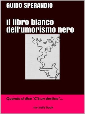 cover image of Il libro bianco dell'umorismo nero