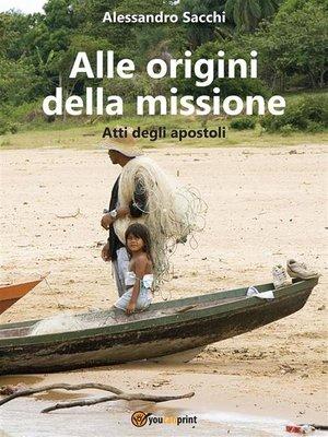 cover image of Alle origini della missione