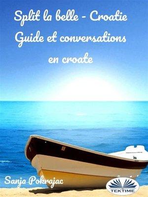 cover image of Split La Belle--Croatie