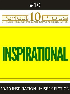 """cover image of Perfect 10 Inspirational Plots #10-10 """"INSPIRATION--MISERY FICTION"""""""