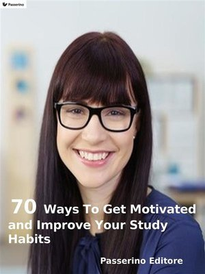 cover image of 70 ways to get motivated and improve your study habits