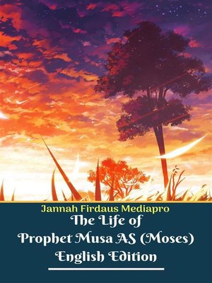cover image of The Life of Prophet Musa AS (Moses) English Edition