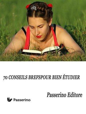 cover image of 70 conseils brefs pour bien étudier