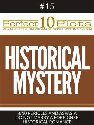 "cover image of Perfect 10 Historical Mystery Plots #15-8 ""PERICLES AND ASPASIA – DO NOT MARRY a FOREIGNER – HISTORICAL ROMANCE"""