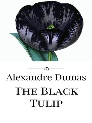 the black tulip by alexandre dumas essay The black tulip ebook: alexandre dumas: amazonin: kindle store amazon try prime kindle store go search hello sign in the black tulip.