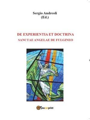 cover image of De experientia et doctrina Sanctae Angelae de Fulgineo