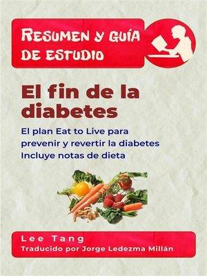 cover image of Resumen Y Guía De Estudio – El Fin De La Diabetes