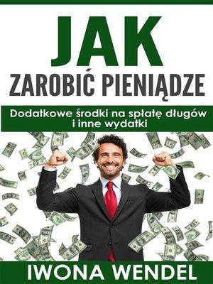 cover image of Jak zarobic pieniadze
