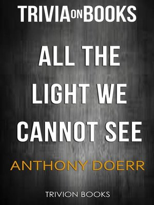 cover image of All the Light we Cannot See by Anthony Doerr (Trivia-On-Books)