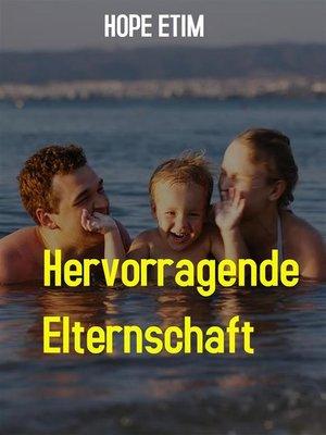 cover image of Ausgezeichnete Elternschaft