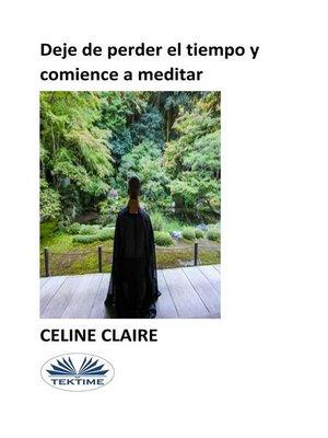 cover image of Deje De Perder El Tiempo Y Comience a Meditar