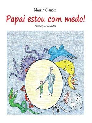 cover image of Papai, estou com medo!