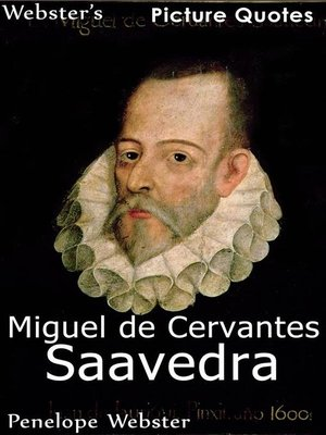 cover image of Webster's Miguel de Cervantes Saavedra Picture Quotes