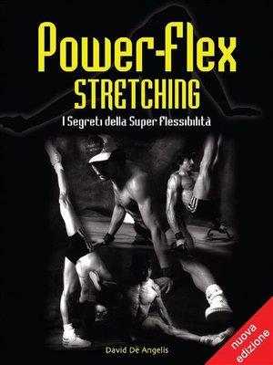 cover image of Power-Flex Stretching--I Segreti della Super Flessibilità