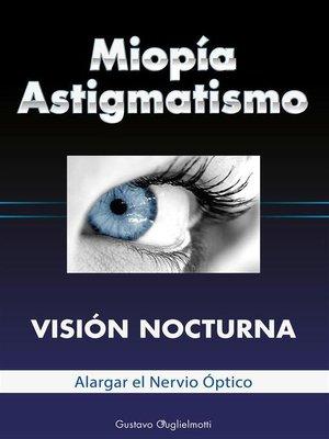 cover image of Miopía y Astigmatismo--Visión nocturna