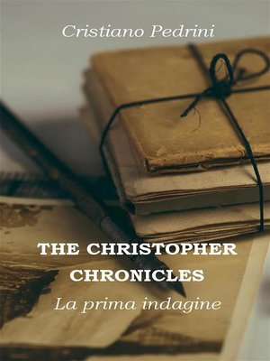 cover image of THE CHRISTOPHER CHRONICLES. La prima indagine