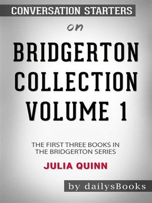 cover image of Bridgerton Collection Volume 1--The First Three Books in the Bridgerton Series by Julia Quinn--Conversation Starters